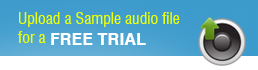 Upload a Sample audio file for a FREE TRIAL