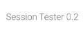 Session Tester