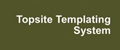 Topsite Templating System