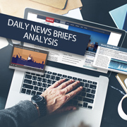 Daily News Briefs Analysis